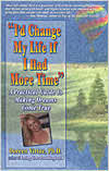 I'd Change My Life If I Had More Time - Doreen Virtue